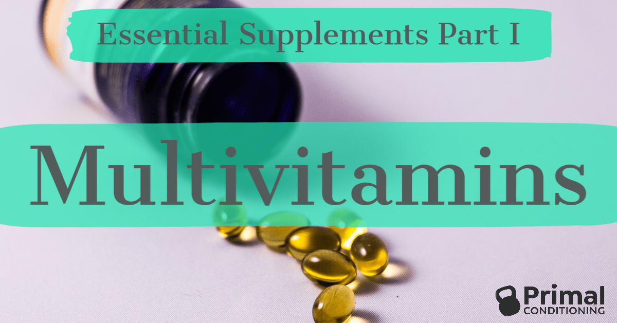 Essential Supplements – Part 1: Multi-Vitamins